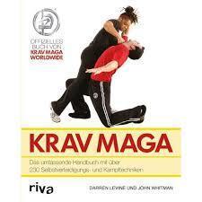 Krav Maga: Das umfassende Handbuch mit über 230 Selbstverteidigungs- und Kampftechniken Darren Levine