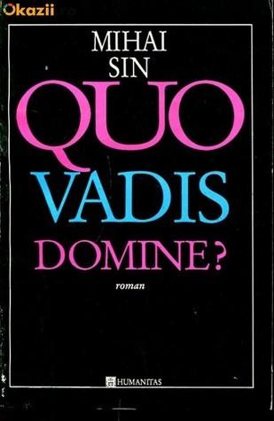 Quo Vadis, Domine? Mihai Sin