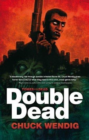 Double Dead (Double Dead, #1)  by  Chuck Wendig