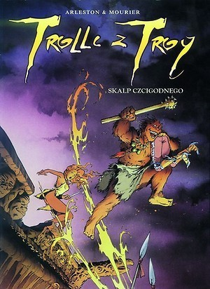 Trolle z Troy, tom 2: Skalp Czcigodnego  by  Christophe Arleston