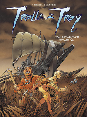 Trolle z Troy, tom 3: Czas latających fetaurów  by  Christophe Arleston