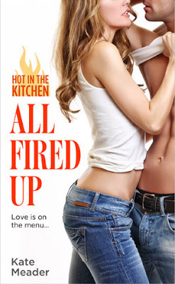 All Fired Up (Hot in the Kitchen, #2) Kate Meader