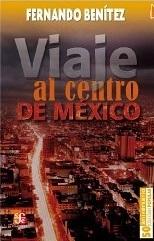 Viaje Al Centro de Mexico  by  Fernando Benítez