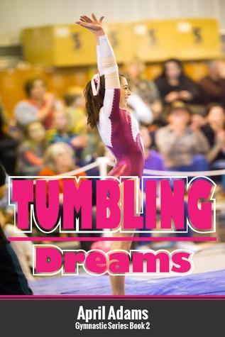 Tumbling Dreams (Gymnastics #2) April Adams