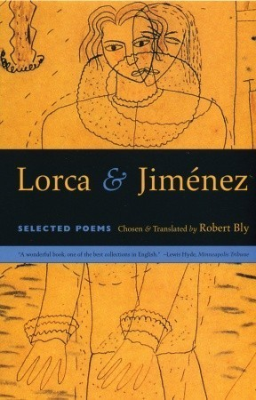 Lorca and Jimenez: Selected Poems Robert Bly