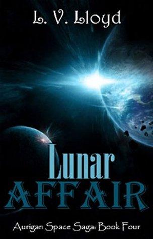 Lunar Affair (Aurigan Space, #4)  by  L.V. Lloyd