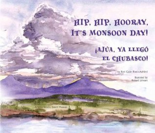 Hip, Hip, Hooray, Its Monsoon Day! =: Ajua, YA Llego El Chubasco!  by  Roni Capin Rivera-Ashford