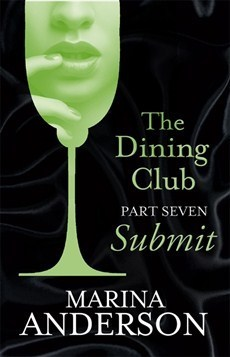 Submit (The Dining Club #7)  by  Marina Anderson
