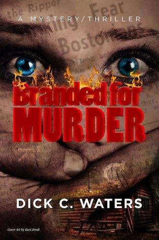 Branded for Murder (Scott Tucker, #1)  by  Dick C. Waters