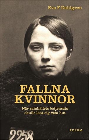 Fallna kvinnor  by  Eva F. Dahlgren
