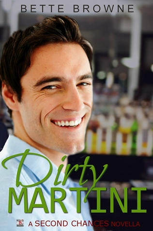 Dirty Martini (A Second Chances Novella)  by  Bette Browne