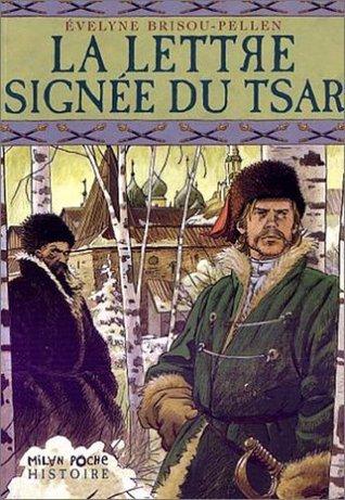 La lettre signée du Tsar  by  Evelyne Brisou-Pellen