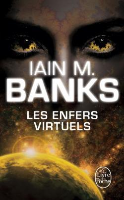Les Enfers virtuels Iain M. Banks