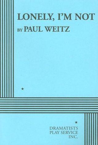 Lonely, Im Not Paul Weitz