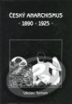 Český anarchismus 1890-1925  by  Václav Tomek