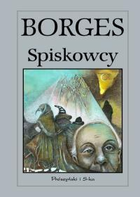 Spiskowcy Jorge Luis Borges