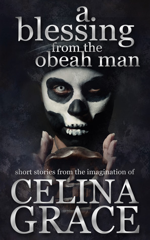A Blessing From The Obeah Man Celina Grace