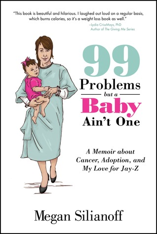 99 Problems But a Baby Aint One Megan Silianoff