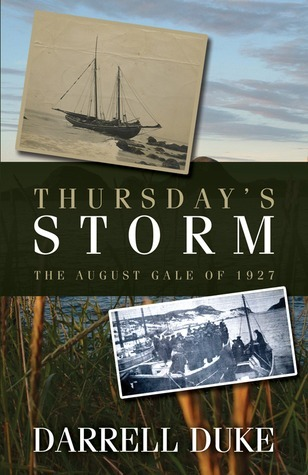 Thursdays Storm: The August Gale of 1927 Darrell Duke