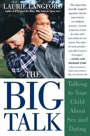 Big Talk: Talking to Your Child about Sex and Dating  by  Laurie Langford