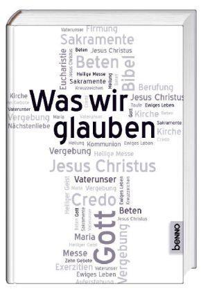 Was wir glauben  by  Roland Juchem