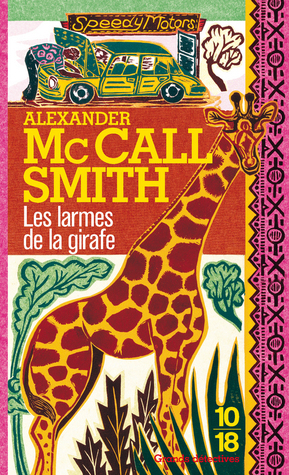 Les larmes de la girafe (Mma Ramotswe, #2) Alexander McCall Smith