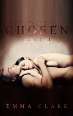 Chosen (Chosen, #1)  by  Emma Clark