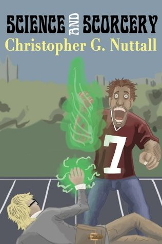 Science and Sorcery (Science and Sorcery, #1)  by  Christopher Nuttall
