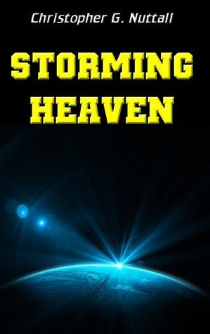 Storming Heaven (War of the Gods, #1) Christopher Nuttall