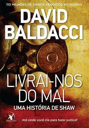 Livrai-nos do Mal (A. Shaw, #2)  by  David Baldacci