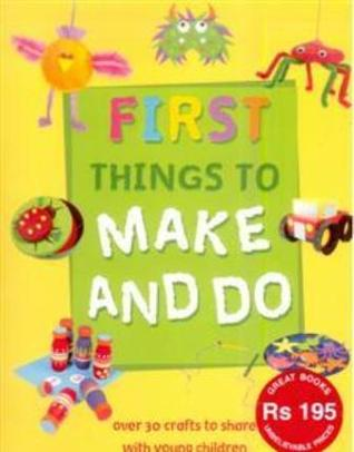 First Things To Make and Do Kate Smith