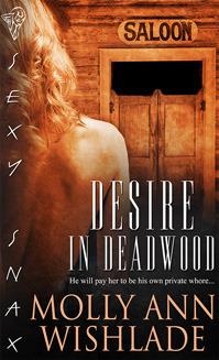 Desire in Deadwood Molly Ann Wishlade