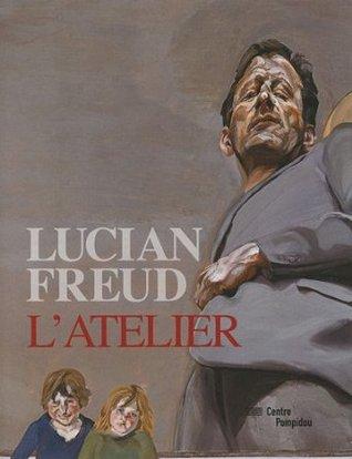 Lucian Freud: latelier Cecile Debray