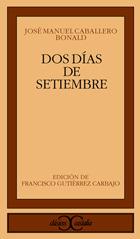 Dos días de setiembre José Manuel Caballero Bonald