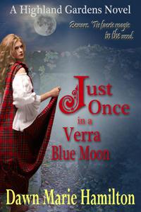 Just Once in a Verra Blue Moon (Highland Gardens, #2) Dawn Marie Hamilton