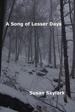 A Song of Lesser Days  by  Susan Skylark