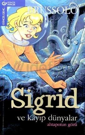 Ahtapotun Gözü (Sigrid ve Kayıp Dünyalar , #1)  by  Serge Brussolo