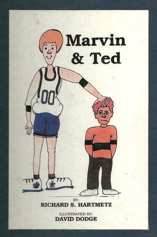 Marvin and Ted Richard S. Hartmetz