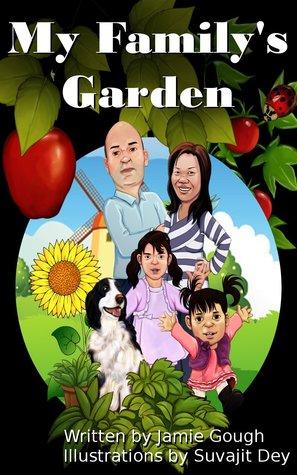 My Familys Garden  by  Jamie  Gough