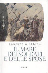 Il mare dei soldati e delle spose  by  Roberto Giardina