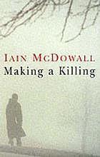 Making A Killing  by  Iain McDowall