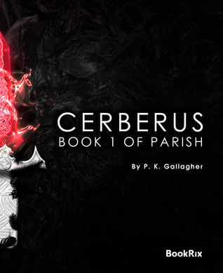 Cerberus (Solace, #1)  by  P.K. Gallagher