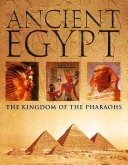 Ancient Egypt: The Kingdom of the Pharaohs  by  Parragon Publishing
