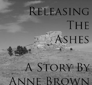 Release the Ashes (Spearfish, South Dakota Book 1) Anne Brown