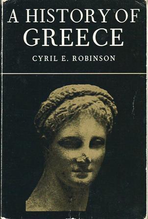 A History Of Greece Cyril E. Robinson