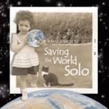 Saving the World Solo Pamela Sackett