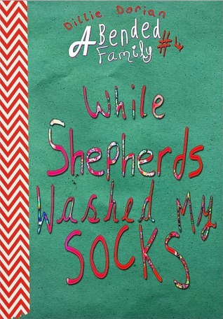 While Shepherds Washed My Socks (A Bended Family, #4) Dillie Dorian