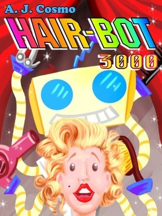 Hair-Bot 3000  by  A.J. Cosmo