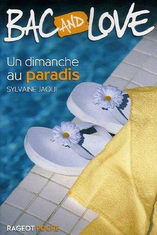 Un dimanche au paradis (Bac and Love, #3)  by  Sylvaine Jaoui