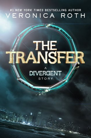 The Transfer (Divergent, #0.1)  by  Veronica Roth